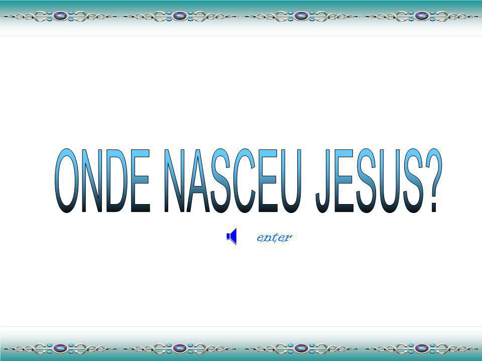 ONDE NASCEU JESUS enter