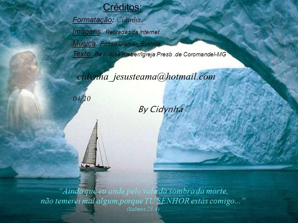 Créditos: cidynha_jesusteama@hotmail.com By Cidynha 04/10