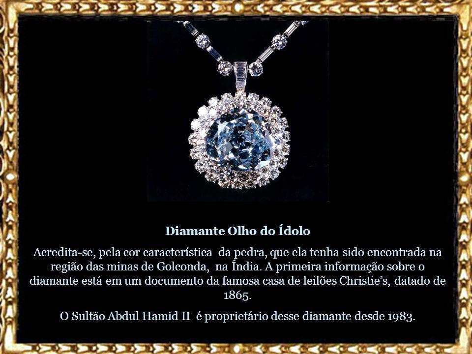 O Sultão Abdul Hamid II é proprietário desse diamante desde 1983.