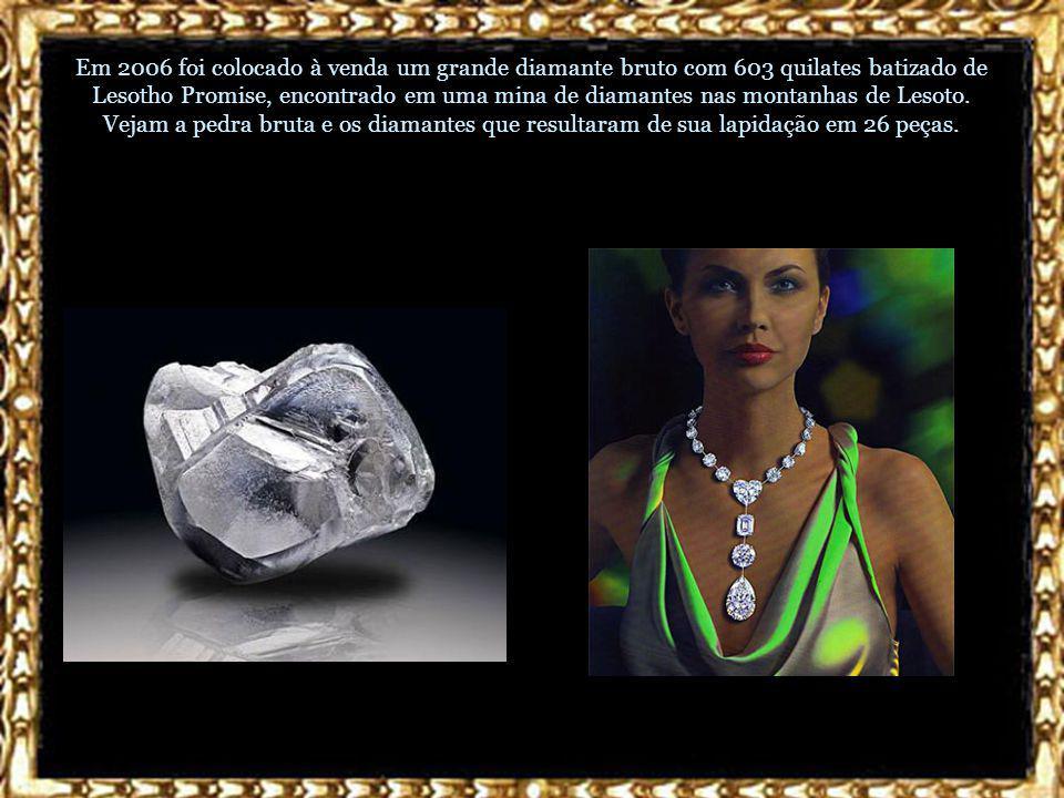 Em 2006 foi colocado à venda um grande diamante bruto com 603 quilates batizado de Lesotho Promise, encontrado em uma mina de diamantes nas montanhas de Lesoto.