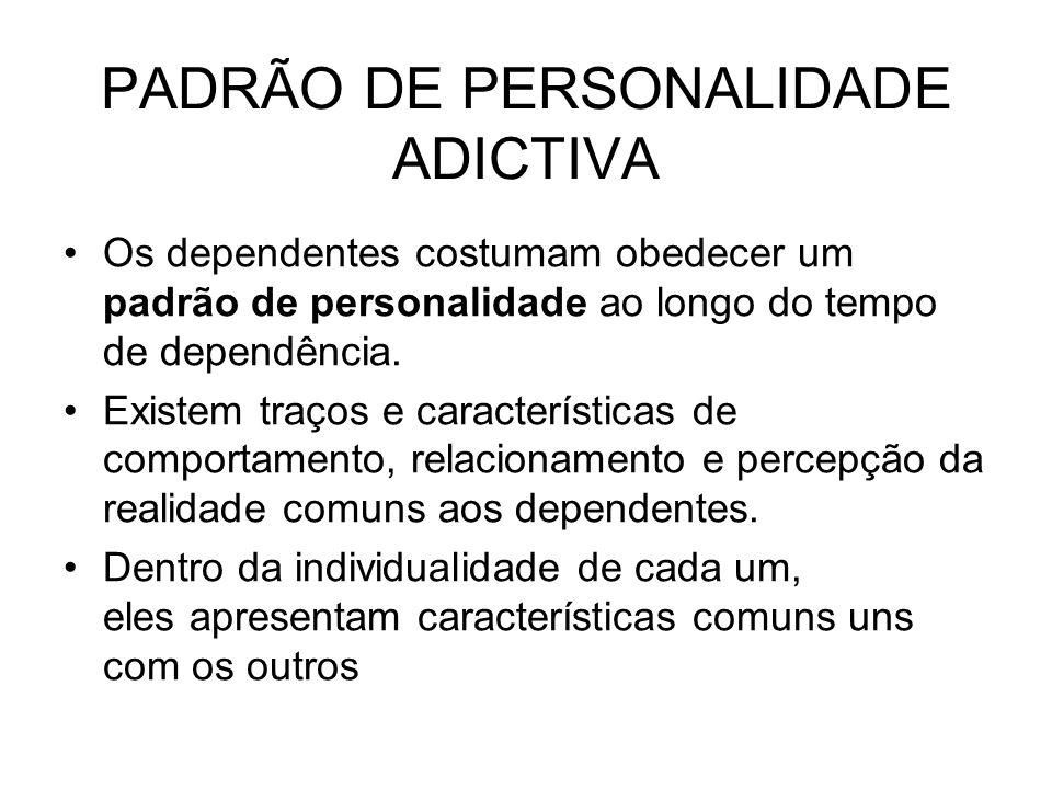 PADRÃO DE PERSONALIDADE ADICTIVA