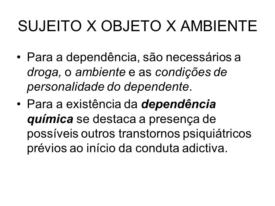 SUJEITO X OBJETO X AMBIENTE