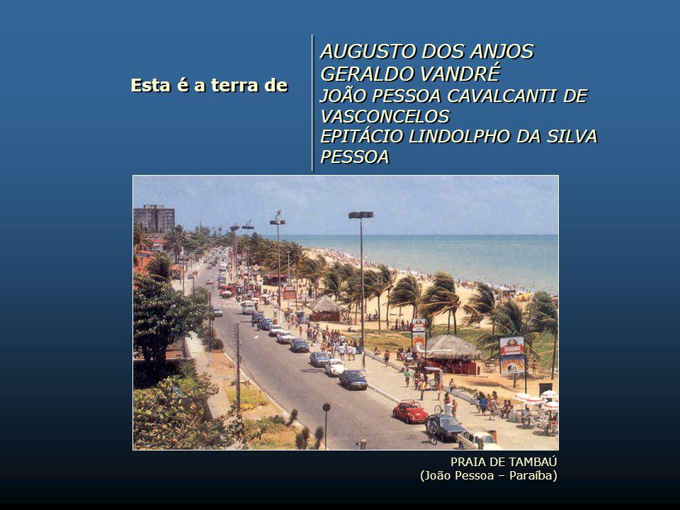 AUGUSTO DOS ANJOS GERALDO VANDRÉ JOÃO PESSOA CAVALCANTI DE VASCONCELOS