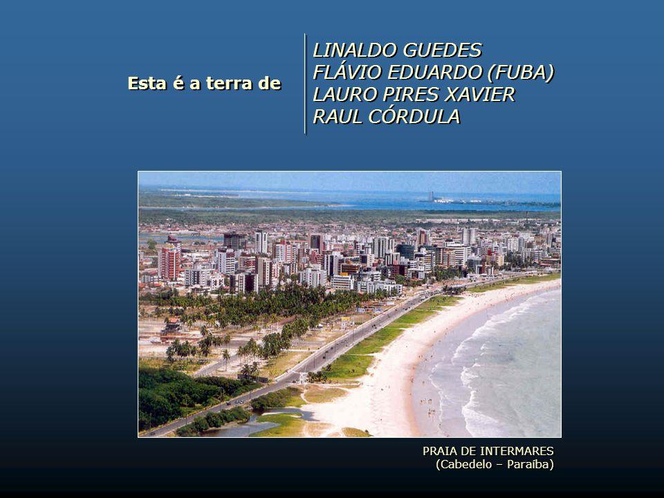 LINALDO GUEDES FLÁVIO EDUARDO (FUBA) LAURO PIRES XAVIER RAUL CÓRDULA