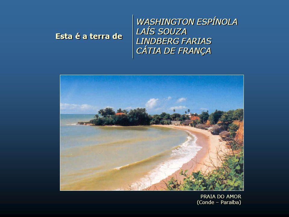 WASHINGTON ESPÍNOLA LAÍS SOUZA LINDBERG FARIAS CÁTIA DE FRANÇA