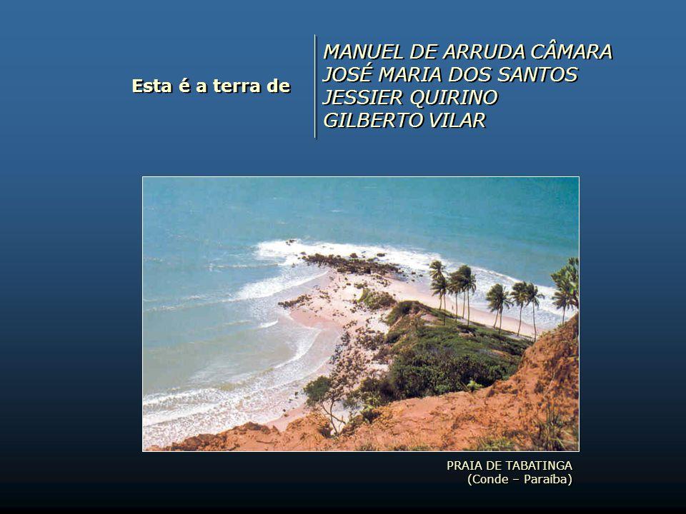 MANUEL DE ARRUDA CÂMARA JOSÉ MARIA DOS SANTOS JESSIER QUIRINO