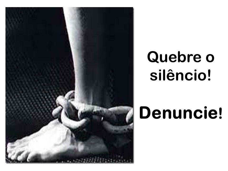 Quebre o silêncio! Denuncie!