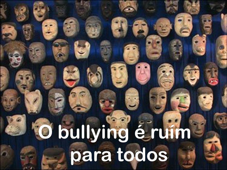 O bullying é ruím para todos