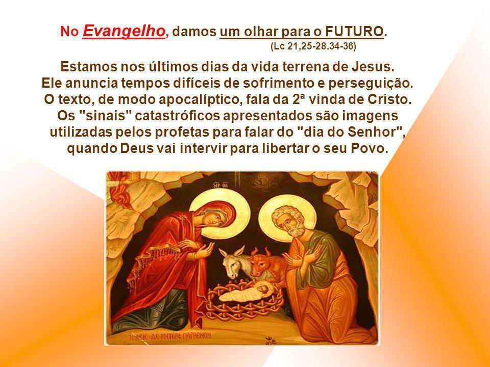 No Evangelho, damos um olhar para o FUTURO.