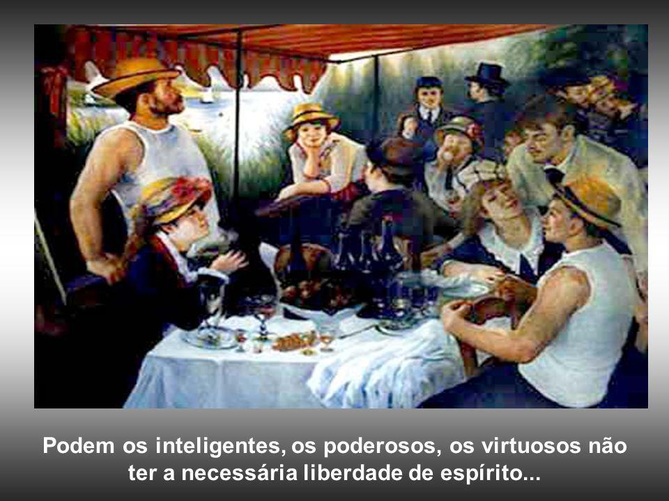 Podem os inteligentes, os poderosos, os virtuosos não