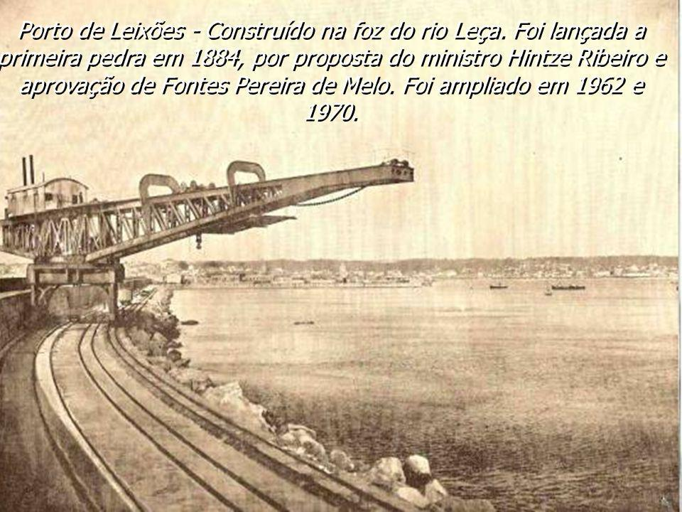 Porto de Leixões - Construído na foz do rio Leça