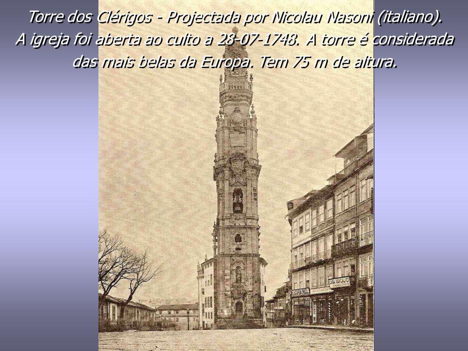 Torre dos Clérigos - Projectada por Nicolau Nasoni (italiano).