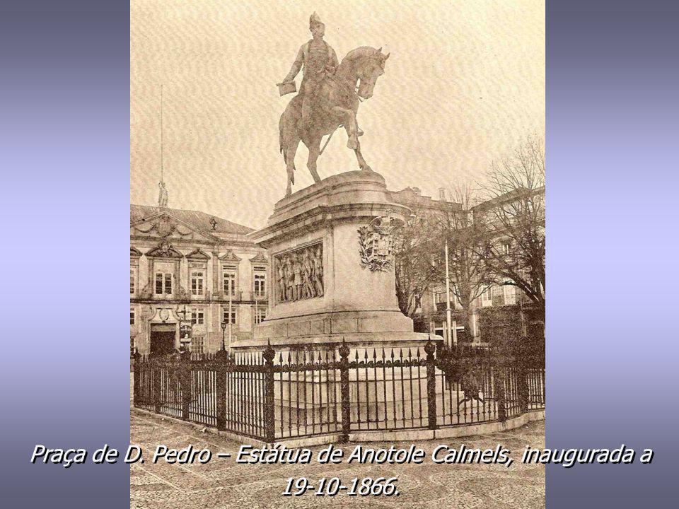 Praça de D. Pedro – Estátua de Anotole Calmels, inaugurada a
