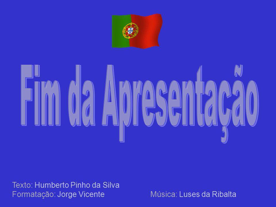 Fim da Apresentação Texto: Humberto Pinho da Silva