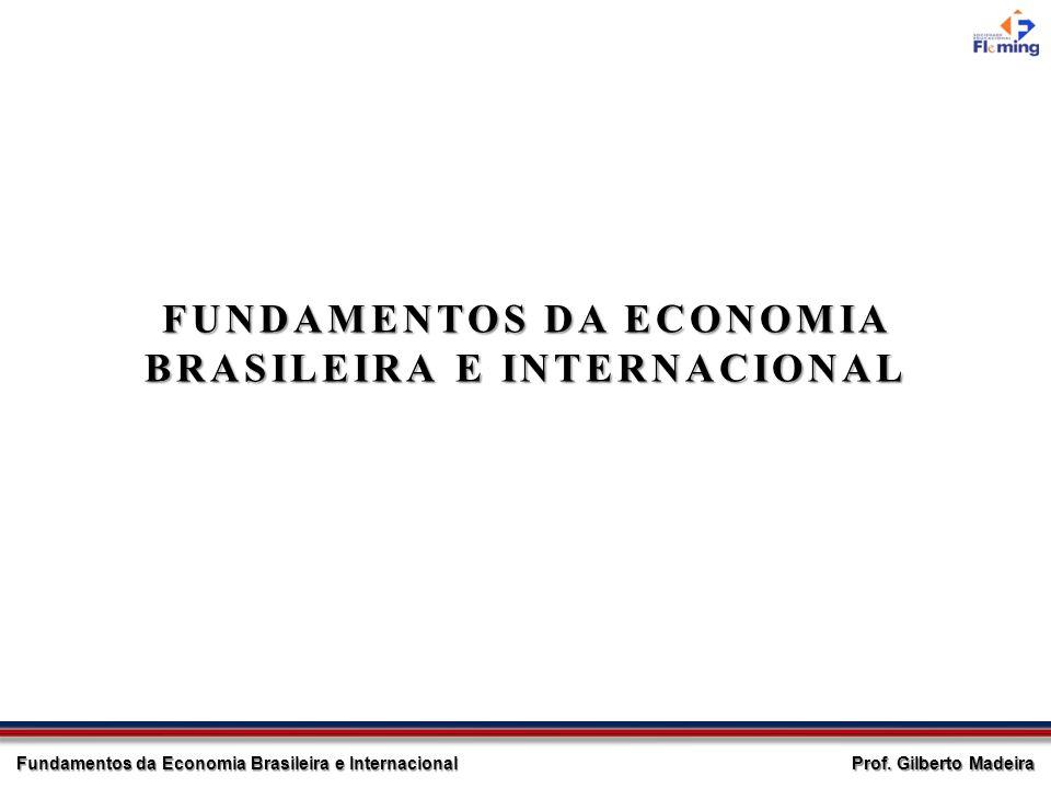 FUNDAMENTOS DA ECONOMIA BRASILEIRA E INTERNACIONAL