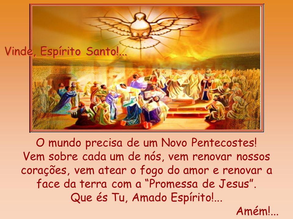 O mundo precisa de um Novo Pentecostes!