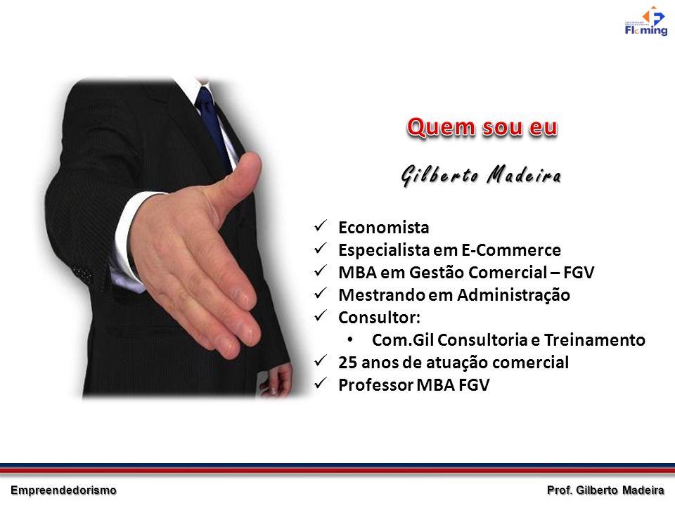 Quem sou eu Gilberto Madeira Economista Especialista em E-Commerce