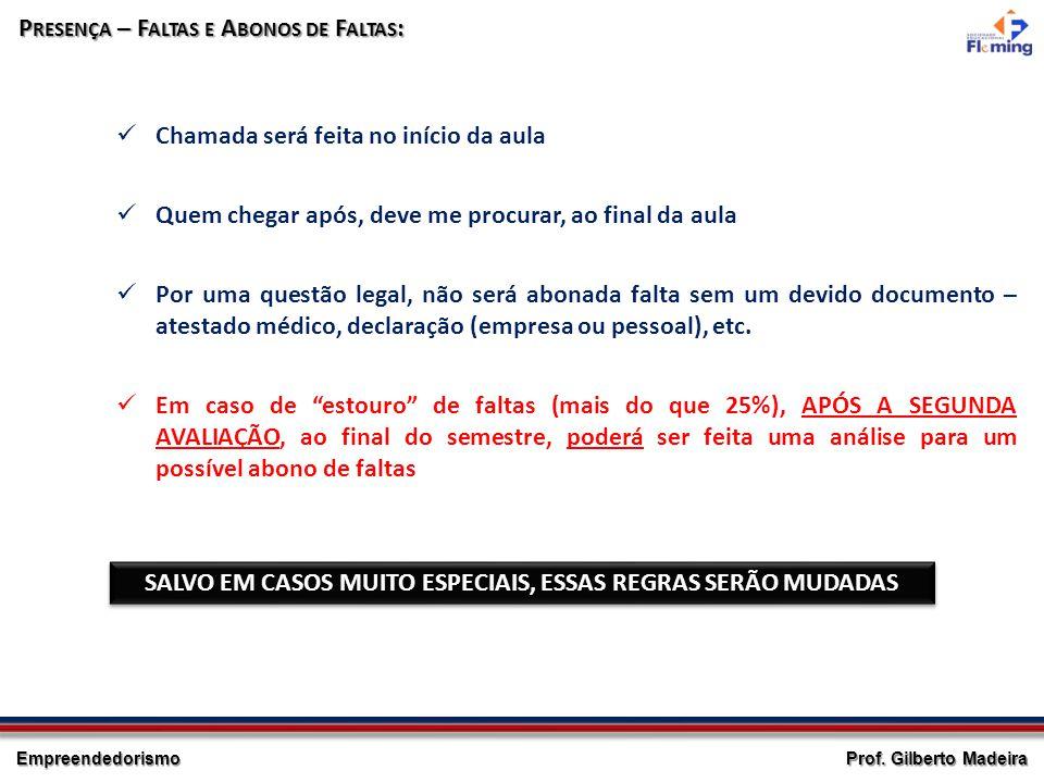 SALVO EM CASOS MUITO ESPECIAIS, ESSAS REGRAS SERÃO MUDADAS