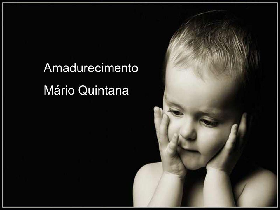 Amadurecimento Mário Quintana