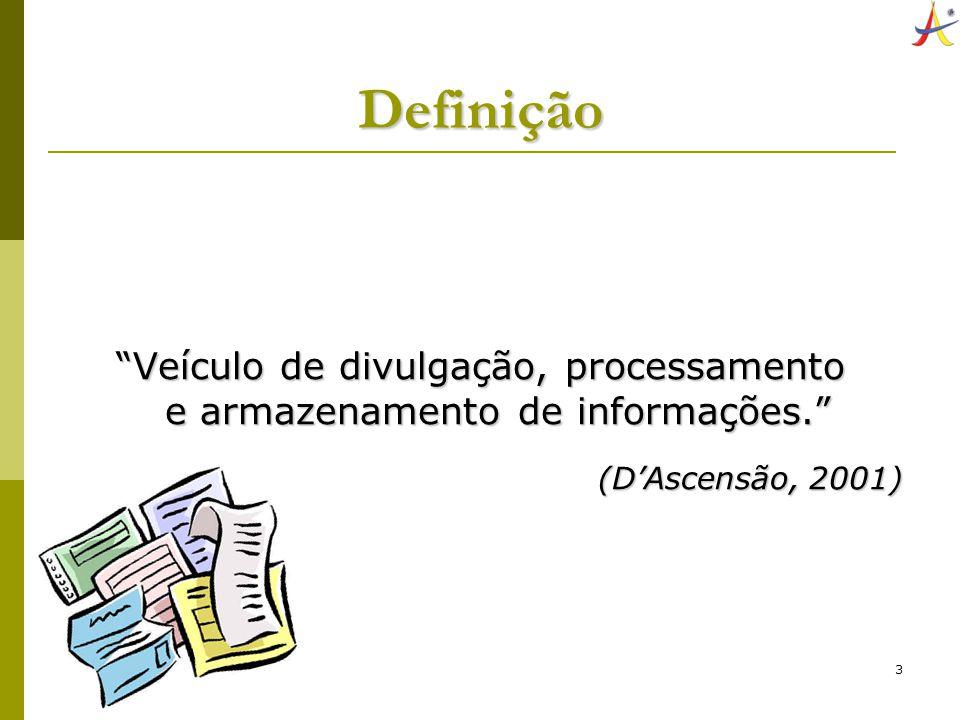 Veículo de divulgação, processamento e armazenamento de informações.