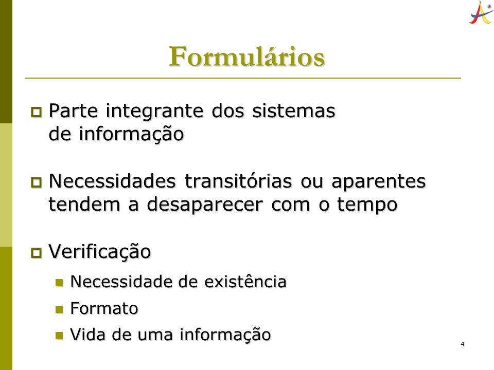 Formulários Parte integrante dos sistemas de informação
