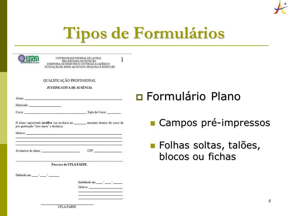 Tipos de Formulários Formulário Plano Campos pré-impressos