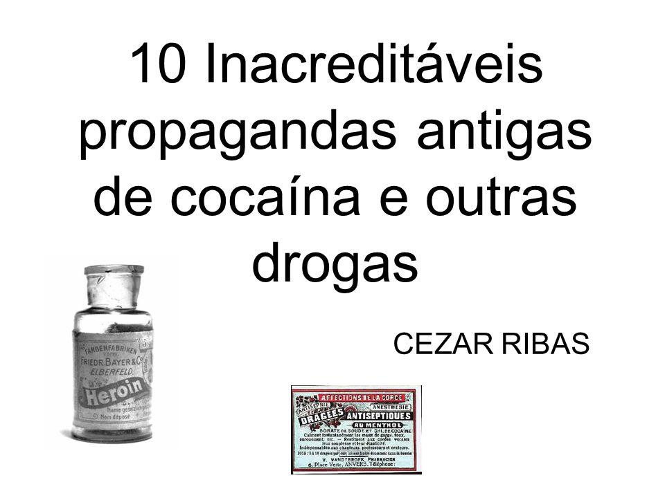 10 Inacreditáveis propagandas antigas de cocaína e outras drogas