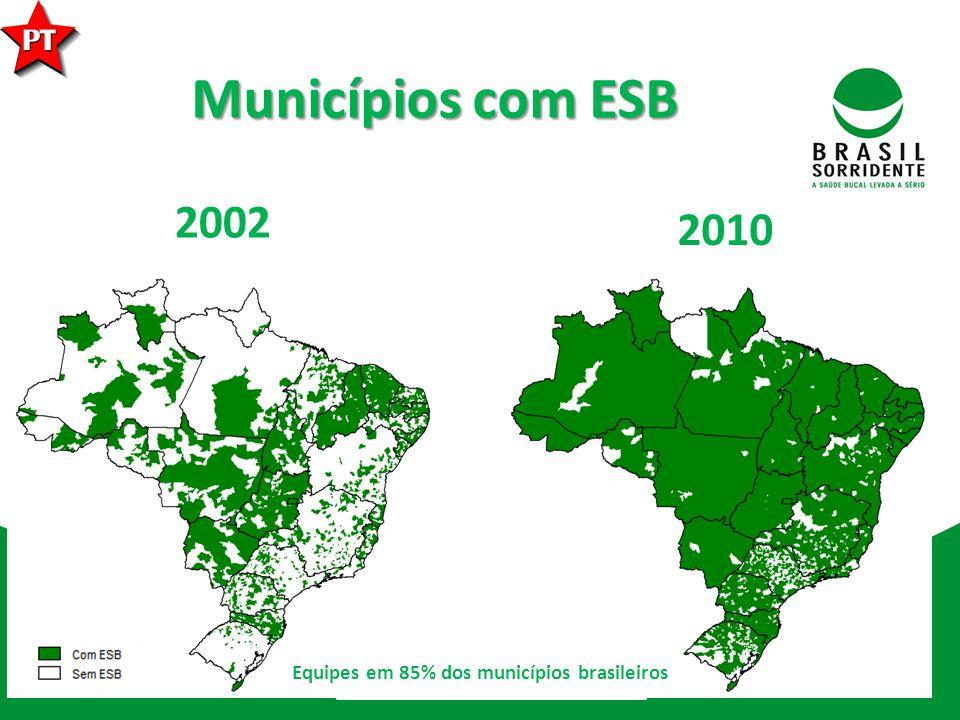 Municípios com ESB 2002 2010 Equipes em 85% dos municípios brasileiros