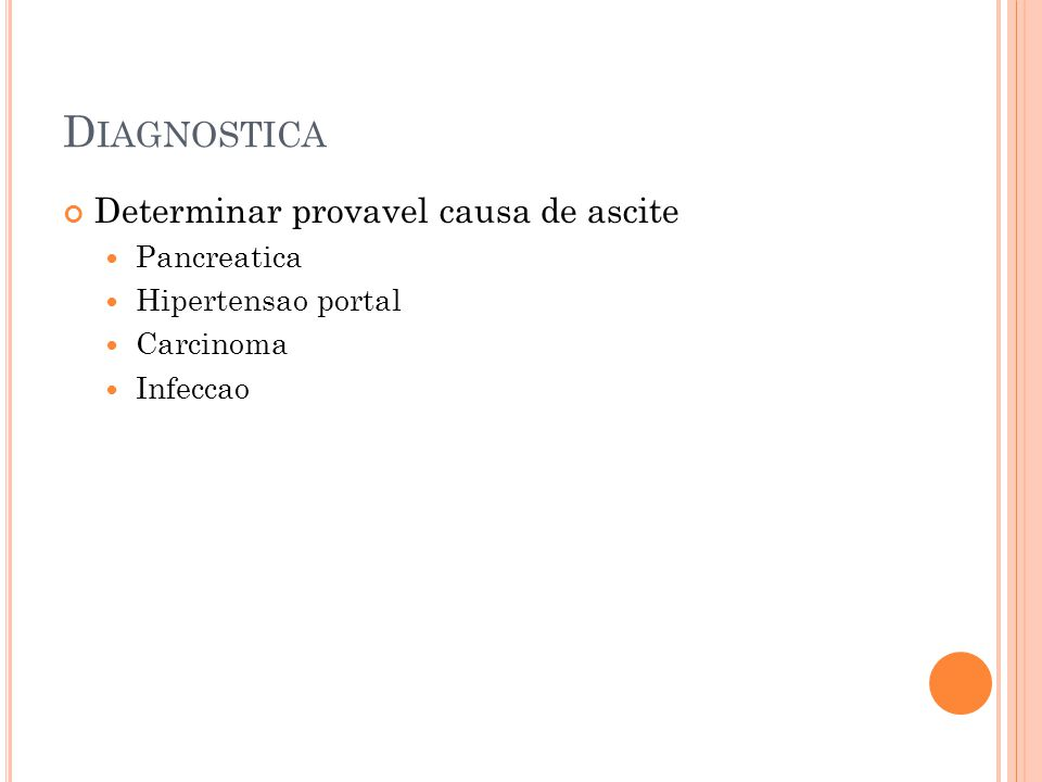 Diagnostica Determinar provavel causa de ascite Pancreatica