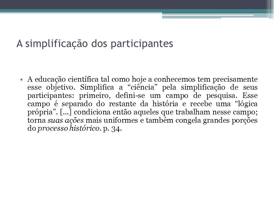 A simplificação dos participantes