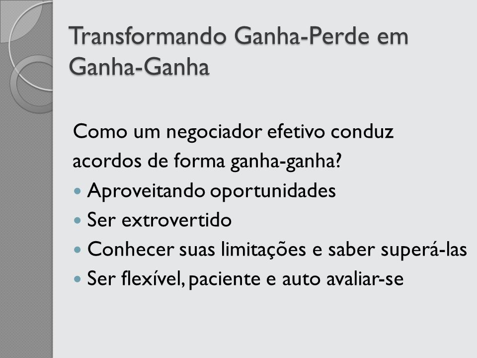 Transformando Ganha-Perde em Ganha-Ganha