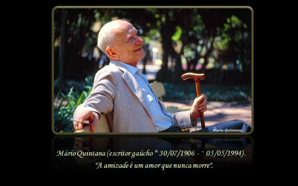 Mário Quintana (escritor gaúcho * 30/07/1906 - + 05/05/1994) .