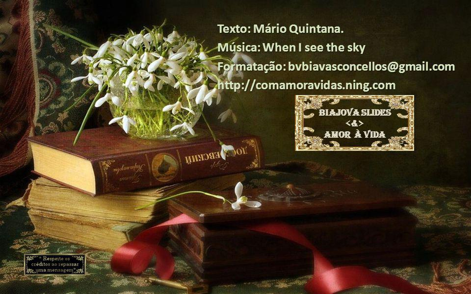 Música: When I see the sky Formatação: bvbiavasconcellos@gmail.com