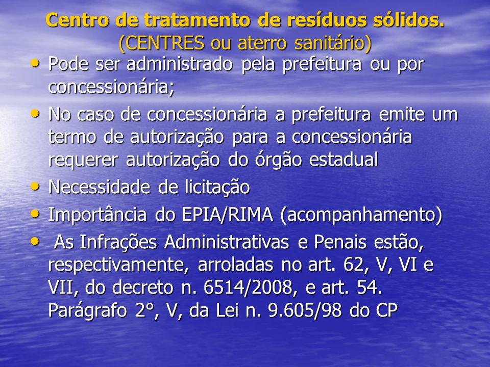 Centro de tratamento de resíduos sólidos. (CENTRES ou aterro sanitário)