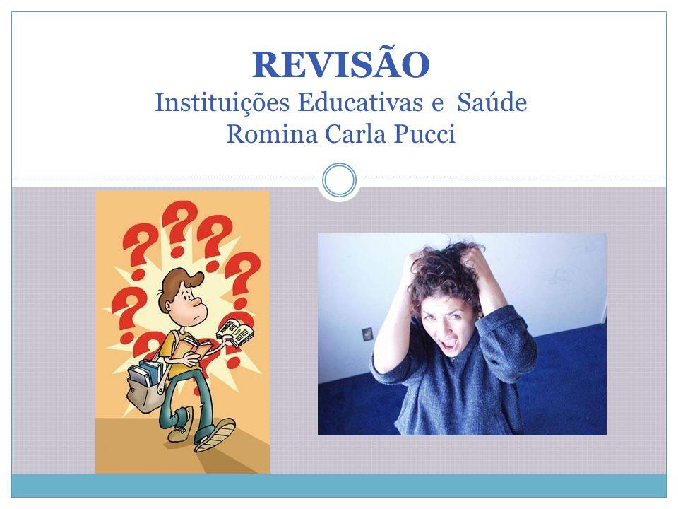 REVISÃO Instituições Educativas e Saúde Romina Carla Pucci