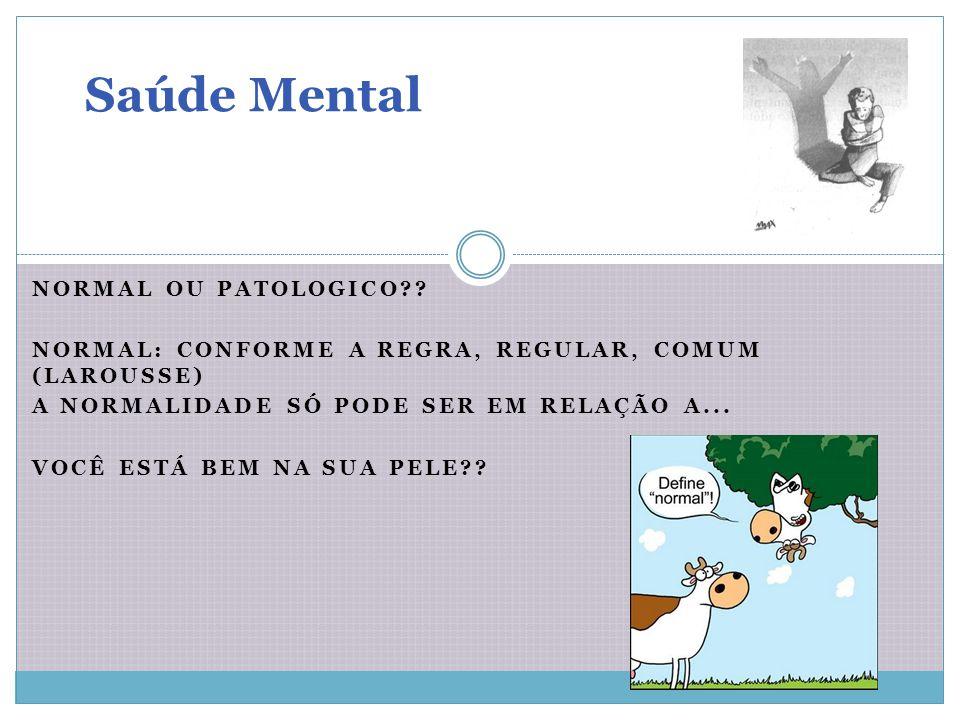 Saúde Mental Normal ou patologico