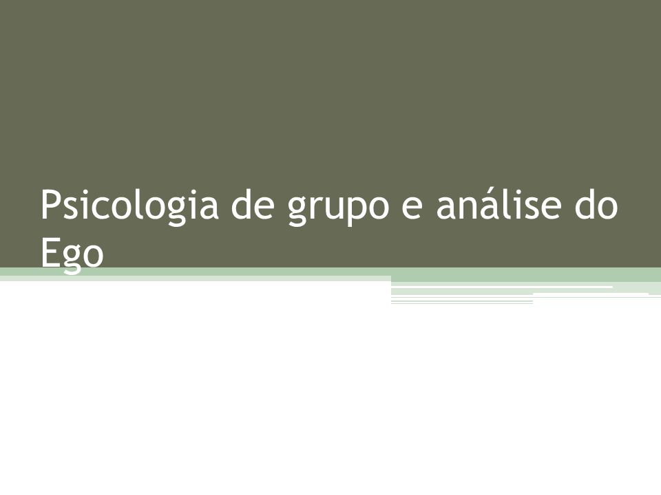 Psicologia de grupo e análise do Ego