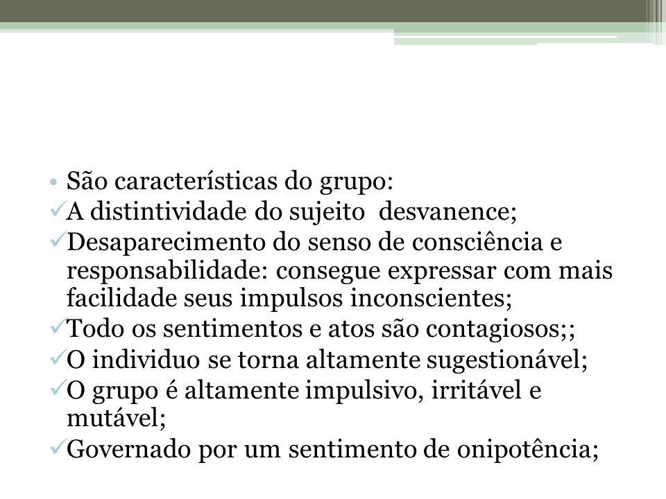 São características do grupo: