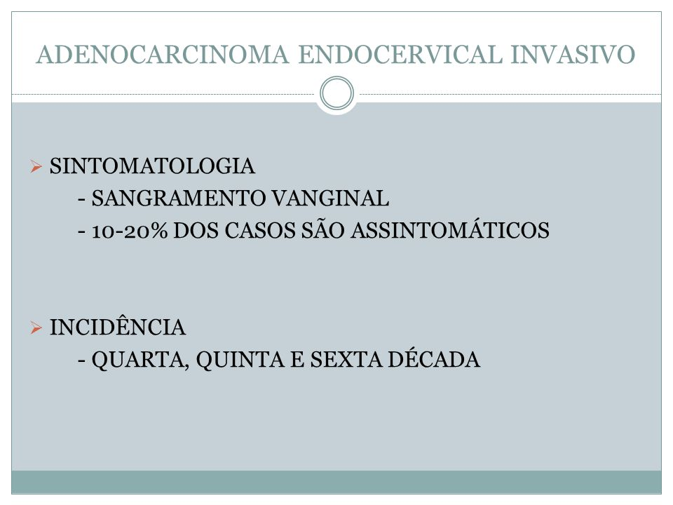 ADENOCARCINOMA ENDOCERVICAL INVASIVO