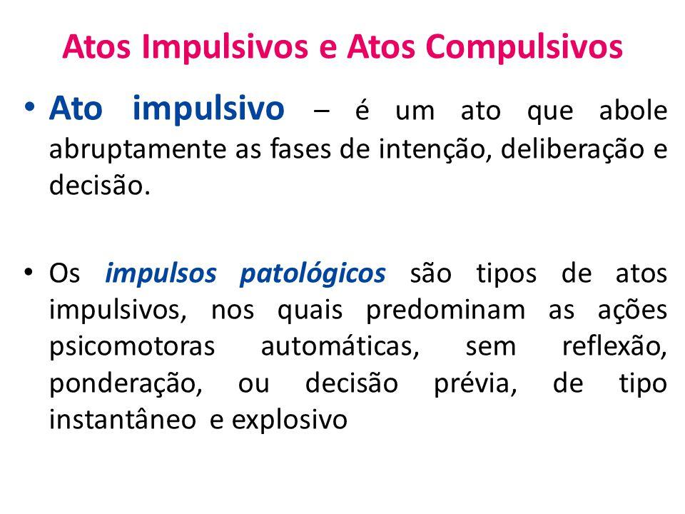 Atos Impulsivos e Atos Compulsivos