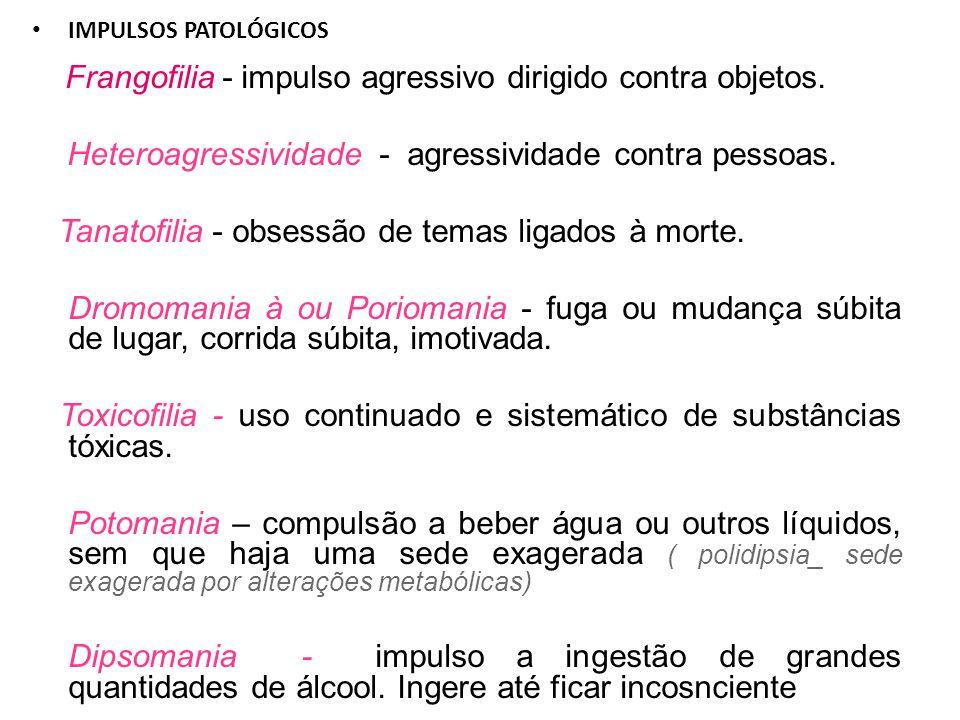 Heteroagressividade - agressividade contra pessoas.