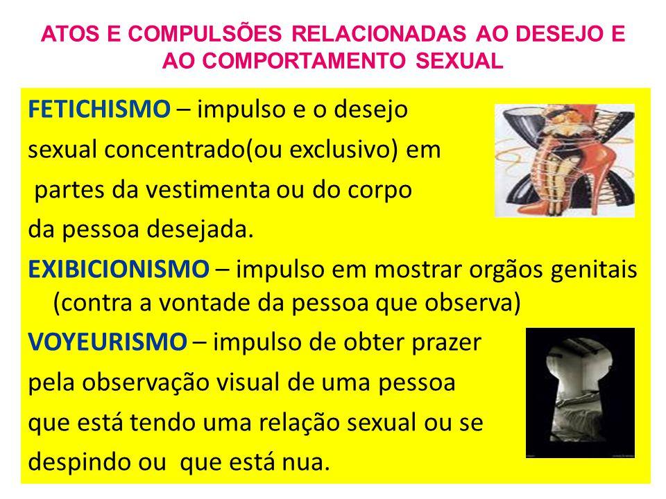 ATOS E COMPULSÕES RELACIONADAS AO DESEJO E AO COMPORTAMENTO SEXUAL