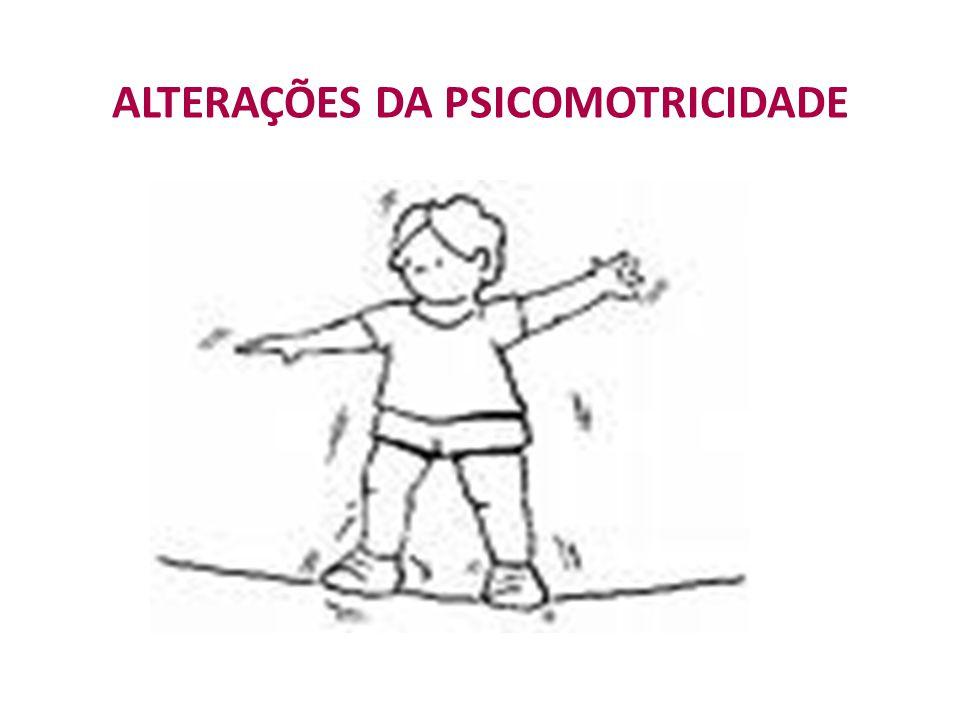 ALTERAÇÕES DA PSICOMOTRICIDADE