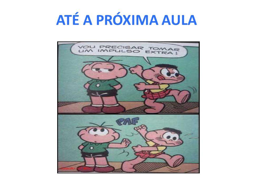 ATÉ A PRÓXIMA AULA
