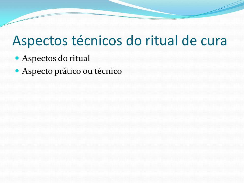 Aspectos técnicos do ritual de cura