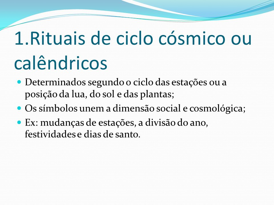 1.Rituais de ciclo cósmico ou calêndricos