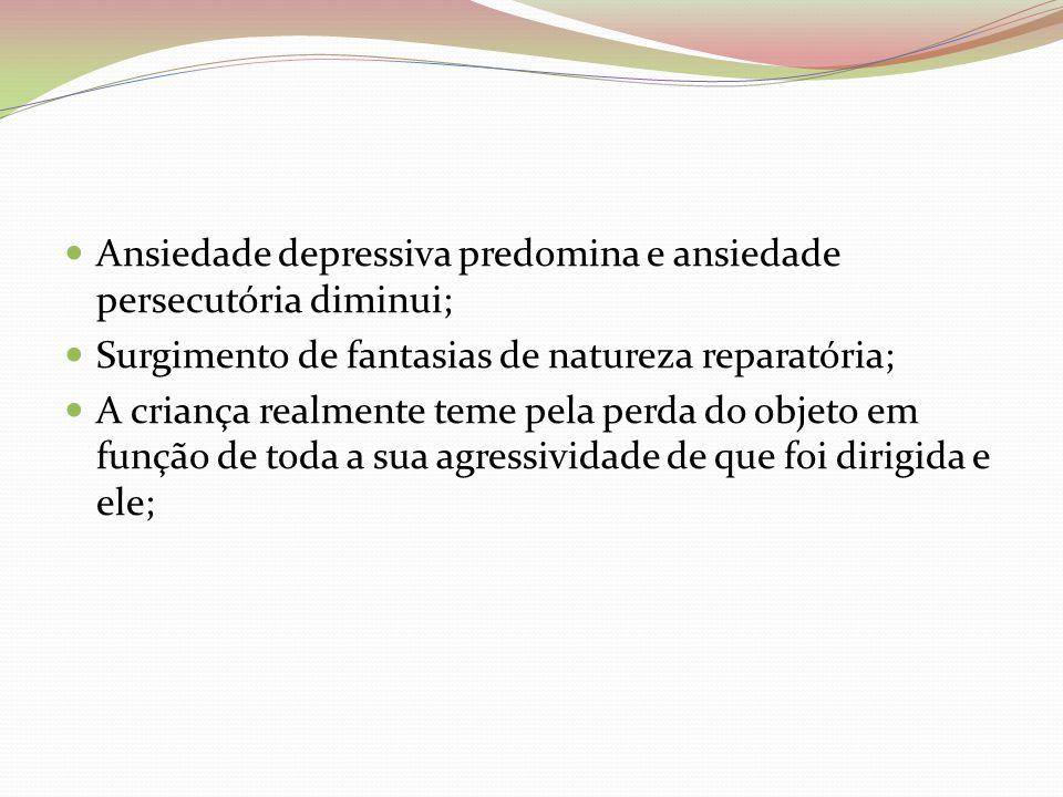 Ansiedade depressiva predomina e ansiedade persecutória diminui;