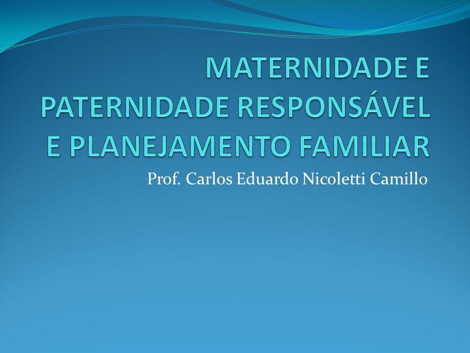 MATERNIDADE E PATERNIDADE RESPONSÁVEL E PLANEJAMENTO FAMILIAR