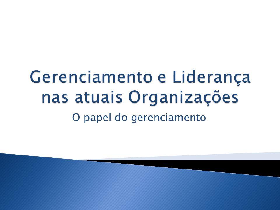 Gerenciamento e Liderança nas atuais Organizações