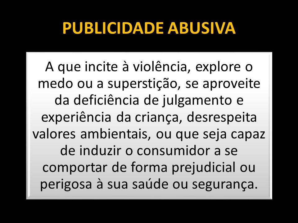 PUBLICIDADE ABUSIVA